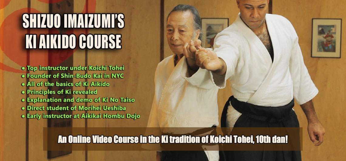 Click here for details on Shizuo Imaizumi's Ki Aikido Course
